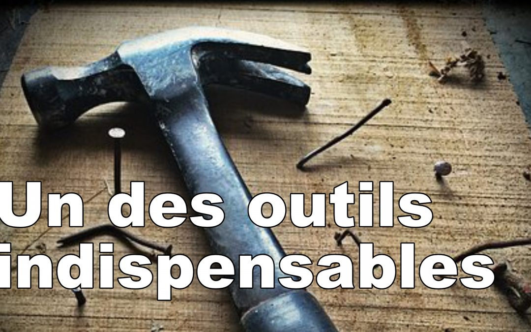 Un des outils indispensables