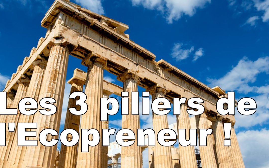 Les 3 piliers de l'Ecopreneur