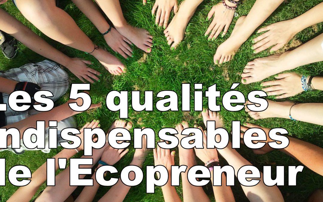 Les 5 qualités de l'Ecopreneur !