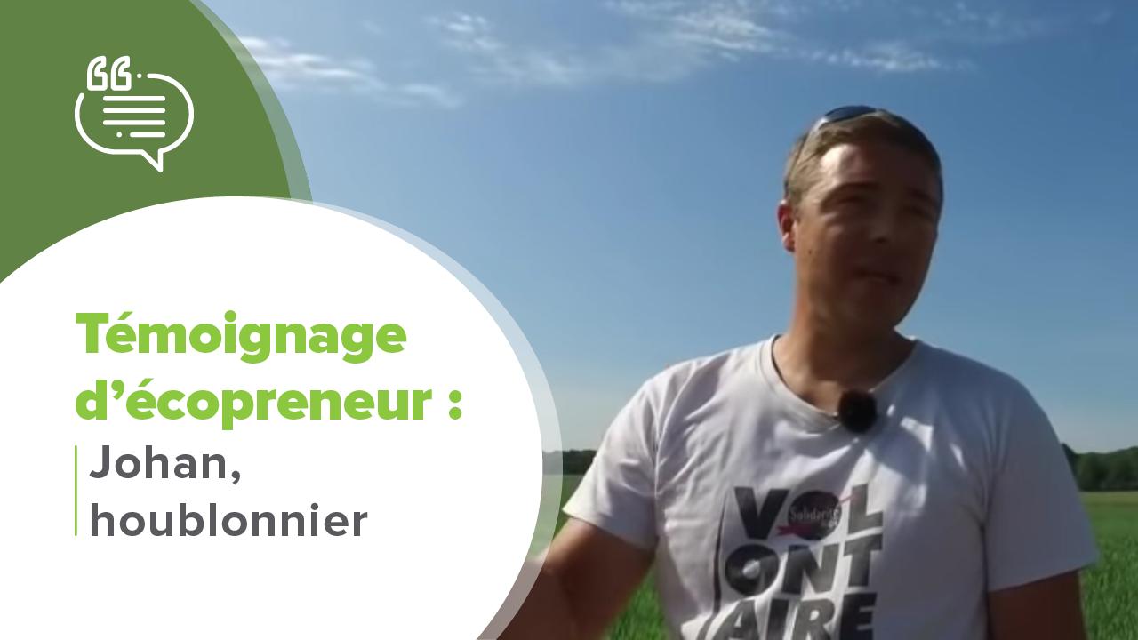Témoignage Écopreneur, Témoignage d'Ecopreneur : Johan, houblonnier