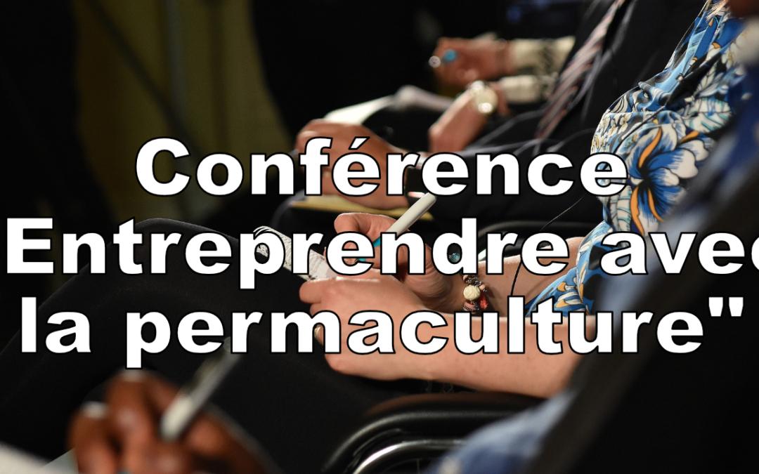 """Conférence : """"Entreprendre avec la Permaculture"""""""