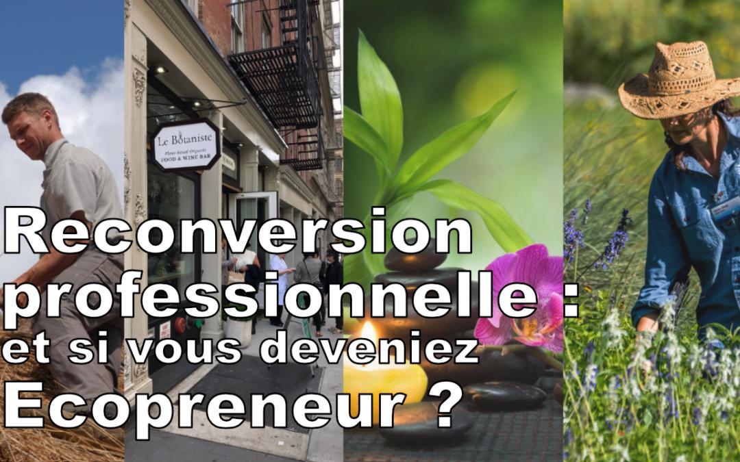 Reconversion professionnelle : et si vous deveniez Ecopreneur ?