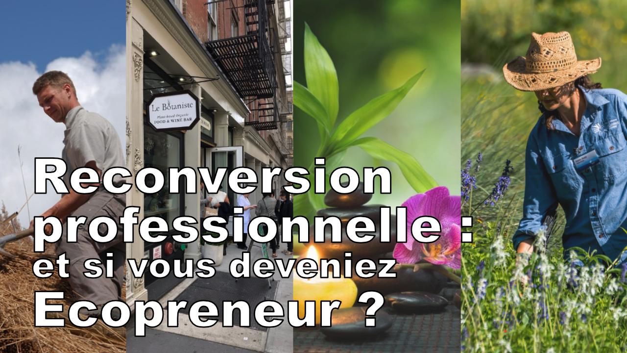 écopreneur, Reconversion professionnelle : et si vous deveniez Ecopreneur ?