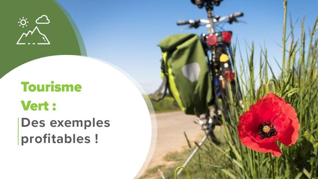 Développer des activités rentables dans le secteur du tourisme vert