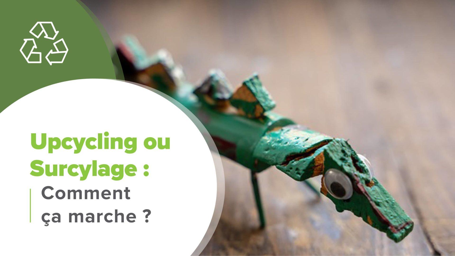 Upcycling ou Surcyclage, Upcycling ou Surcyclage | Comment ça marche ?