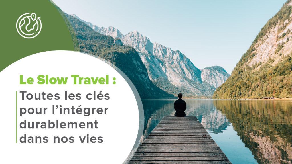 Signification et bienfaits du Slow-Travel