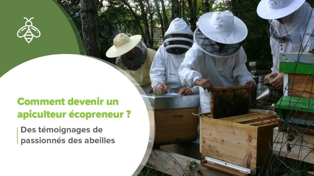 Comment devenir un apiculteur écopreneur ? Témoignages de passionés de l'apiculture suite à la formation d'entrepreneuriat écologique, Ecopreneur.